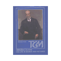 T. G. Masaryk Obrazem a slovem / His Life in Words and Pictures Polák
