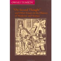 """""""On Second Thought"""" and Other Essays in the History of Medicine and Science"""
