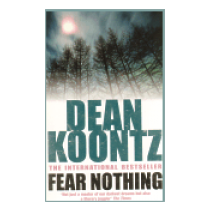 Fear Nothing - Koontz Dean